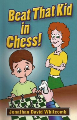 "Whitcomb's nonfiction ""Beat That Kid in Chess"""